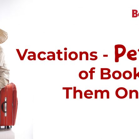 Vacations – Perks of Booking Vacations Online