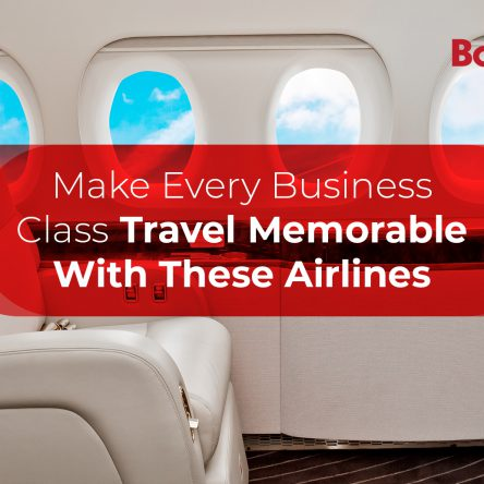 Make Every Business Class Travel Memorable With These Airlines