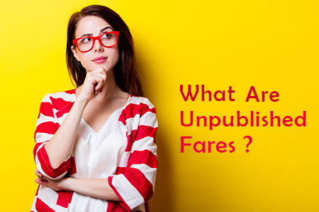 What are Unpublished Fares